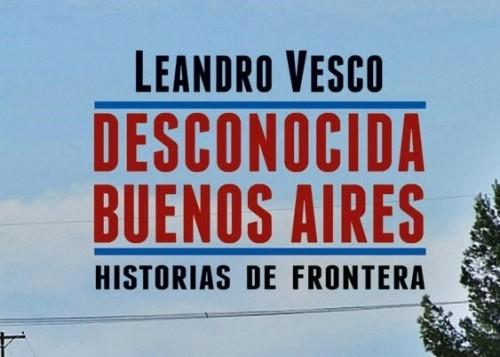 Desconocida Buenos Aires - Historias de frontera